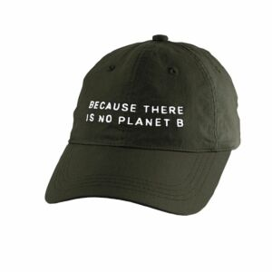 "Cap  ""Because there is no planet B"", dunkelgrün"