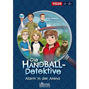 Die Handball Detektive - Alarm in der Arena