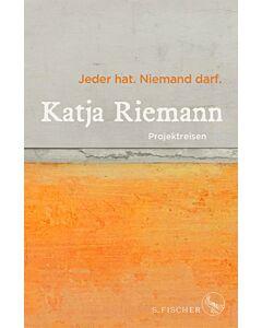 """Katja Riemann, """"Jeder hat. Niemand darf. Projektreisen"""""""