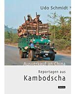 "Udo Schmidt ""Ausverkauf an China - Reportagen aus Kambodscha"""